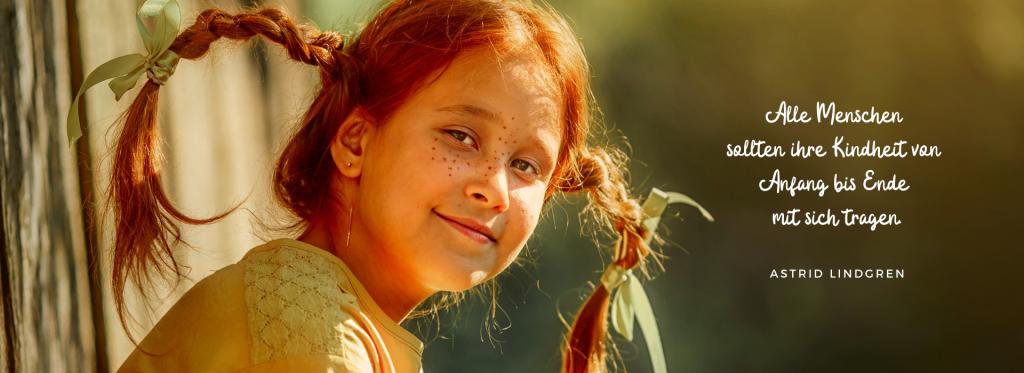 Alle Menschen sollten ihre Kindheit von Anfang bis Ende mit sich tragen. Astrid Lindgren